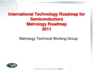 International Technology Roadmap for Semiconductors Metrology Roadmap 2011