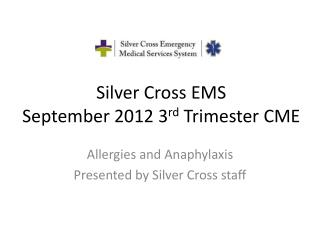 Silver Cross EMS  September 2012 3 rd  Trimester CME