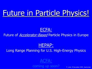 Future in Particle Physics!