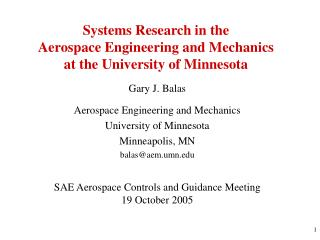 Systems Research in the Aerospace Engineering and Mechanics at the University of Minnesota