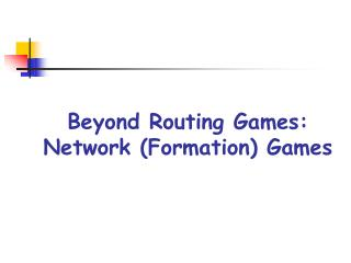 Beyond Routing Games: Network (Formation) Games