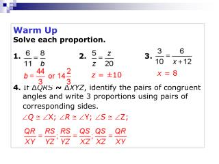 Warm Up Solve each proportion. 1. 2. 3.