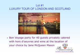 Lot #1 LUXURY TOUR OF LONDON AND SCOTLAND