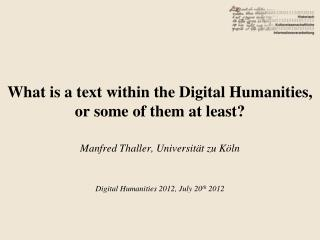 Digital Humanities 2012, July 20 th  2012