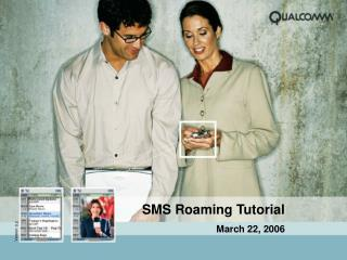SMS Roaming Tutorial March 22, 2006