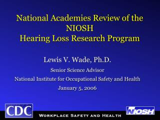 National Academies Review of the NIOSH   Hearing Loss Research Program