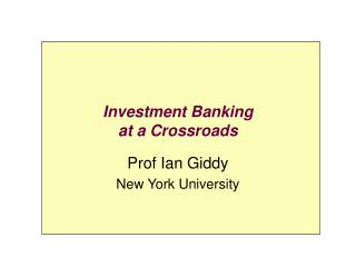 Investment Banking at a Crossroads