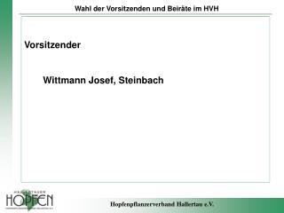 Vorsitzender Wittmann Josef, Steinbach