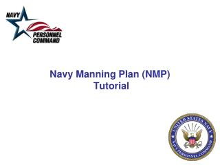 Navy Manning Plan (NMP)  Tutorial