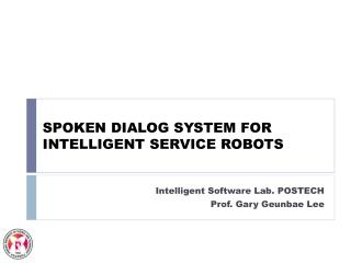 SPOKEN DIALOG SYSTEM FOR INTELLIGENT SERVICE ROBOTS