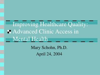 Improving Healthcare Quality: Advanced Clinic Access in Mental Health
