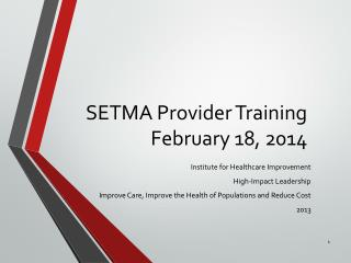 SETMA Provider Training February 18, 2014