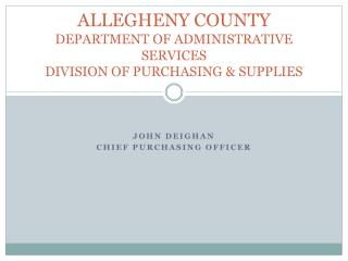 ALLEGHENY COUNTY DEPARTMENT OF ADMINISTRATIVE SERVICES DIVISION OF PURCHASING & SUPPLIES