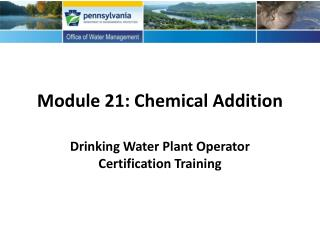 Module 21: Chemical Addition
