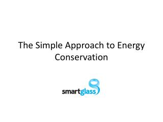 The Simple Approach to Energy Conservation