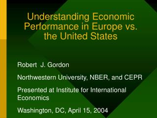 Understanding Economic Performance in Europe vs. the United States