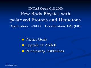 Physics Goals Upgrade of ANKE Participating Institutions