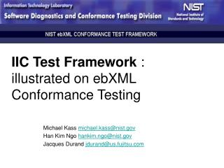 IIC Test Framework  : illustrated on ebXML Conformance Testing