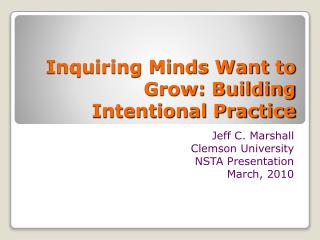 Inquiring Minds Want to Grow: Building Intentional Practice
