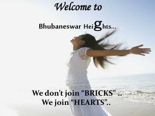 Welcome to Bhubaneswar Hei g hts...