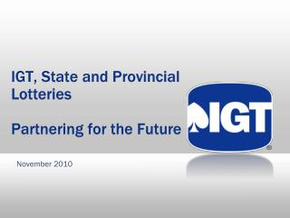 IGT, State and Provincial Lotteries Partnering for the Future