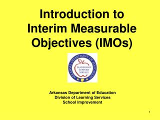 Introduction to  Interim Measurable Objectives (IMOs)