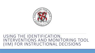 Using the Identification, Interventions and Monitoring Tool (IIM) for Instructional Decisions