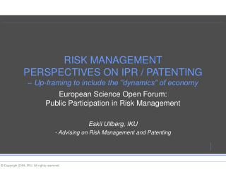 European Science Open Forum:  Public Participation in Risk Management  Eskil Ullberg, IKU