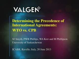 Determining the Precedence of International Agreements:  WTO  vs. CPB