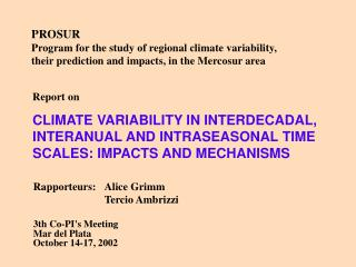 PROSUR Program for the study of regional climate variability, their prediction and impacts, in the Mercosur area