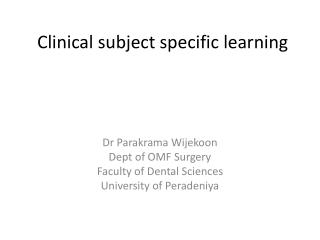 Clinical subject specific learning