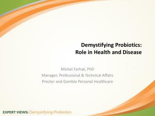 Demystifying Probiotics:  Role in Health and Disease