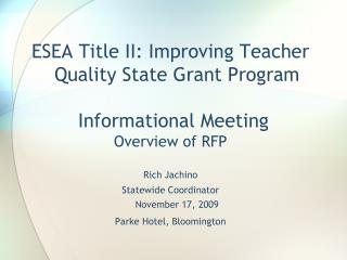 ESEA Title II: Improving Teacher Quality State Grant Program  Informational Meeting