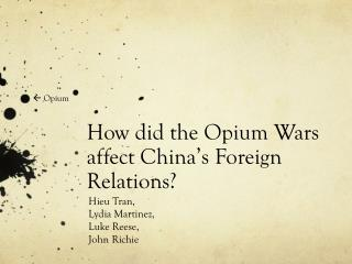 How did the Opium Wars affect China's Foreign Relations?