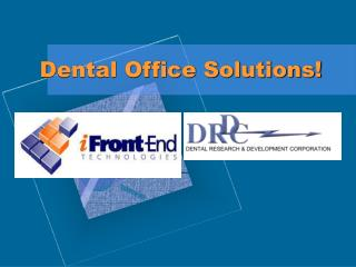 Dental Office Solutions!