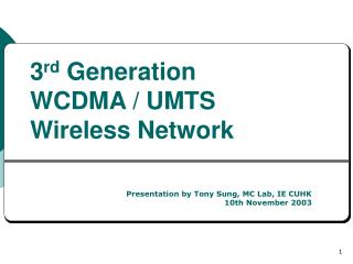 3 rd  Generation  WCDMA / UMTS Wireless Network