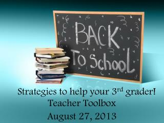Strategies to help your 3 rd  grader!