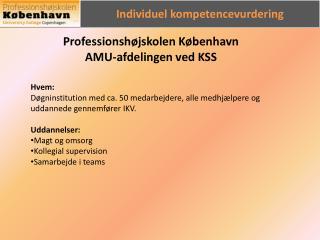 Professionshøjskolen København AMU-afdelingen ved KSS