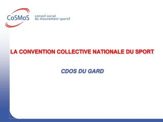 LA CONVENTION COLLECTIVE NATIONALE DU SPORT CDOS DU GARD