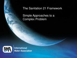 The Sanitation 21 Framework Simple Approaches to a Complex Problem