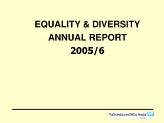 EQUALITY & DIVERSITY ANNUAL REPORT 2005/6