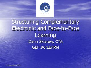 Structuring Complementary Electronic and Face-to-Face Learning