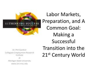 Labor Markets, Preparation, and A Common Goal: Making a Successful Transition into the 21 st  Century World