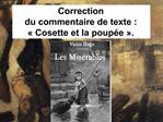 Correction  du commentaire de texte :   Cosette et la poup e  .