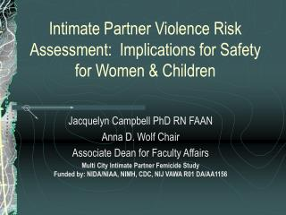 Intimate Partner Violence Risk Assessment:  Implications for Safety for Women & Children