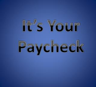 It's Your  Paycheck