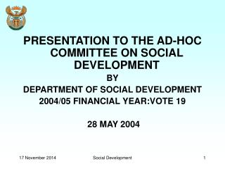 PRESENTATION TO THE AD-HOC COMMITTEE ON SOCIAL DEVELOPMENT BY DEPARTMENT OF SOCIAL DEVELOPMENT