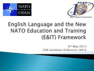 English Language and the New  NATO Education and Training (E&IT) Framework