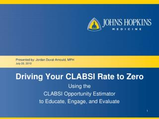 Driving Your CLABSI Rate to Zero