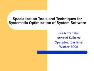 Specialization Tools and Techniques for Systematic Optimization of System Software